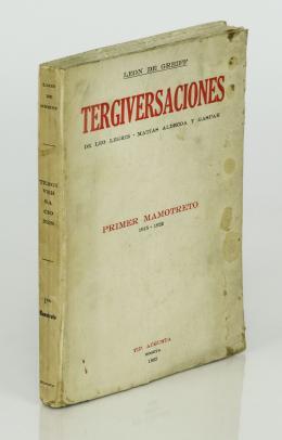 """523  -  <p><span class=""""description"""">de Greiff, León. Tergiversaciones de Leo Legris- Matías Aldecoa y Gaspar. Primer mamotreto 1915-1922 [Firmado]</span></p>"""